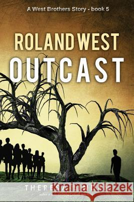 Roland West, Outcast Theresa Linden 9780997674767