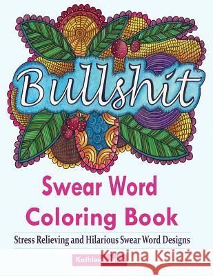 Swear Word Coloring Book Books For Adults Featuring And Filthy Designs To Rant