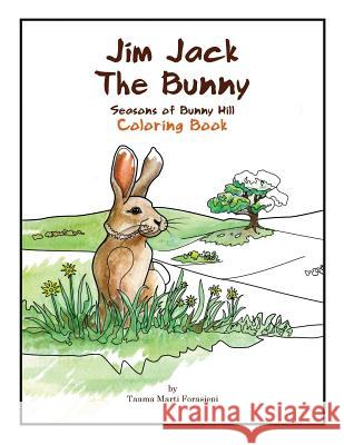 Jim Jack the Bunny: The Seasons of Bunny Hill Coloring Book Taama Marti Forasiepi 9780997725360