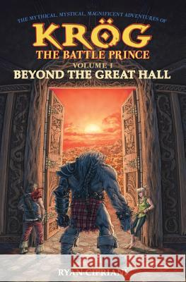 Beyond the Great Hall Ryan C. Cipriani 9780997755800