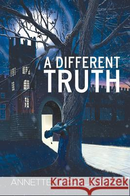 A Different Truth Annette Oppenlander 9780997780017