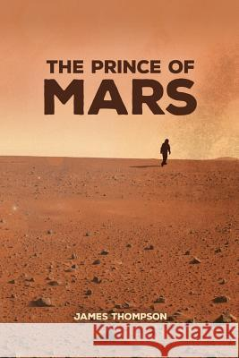 The Prince of Mars James Thompson 9780997851212