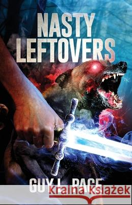 Nasty Leftovers Guy L. Pace Brandi Midkiff Scott Deyett 9780997866919