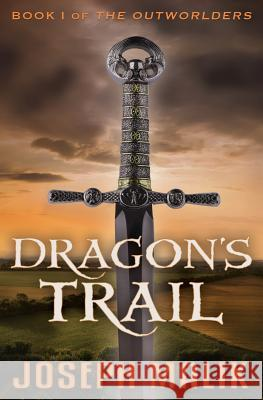 Dragon's Trail Joseph Malik 9780997887556
