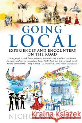 Going Local: Experiences and Encounters on the Road Nicholas Kontis 9780997894707