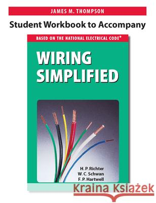Student Workbook to Accompany Wiring Simplified James M. Thompson 9780997905304