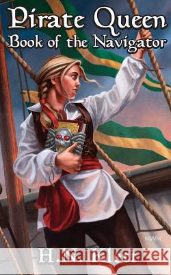 Pirate Queen: Book of the Navigator H. N. Klett 9780997969900