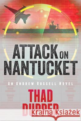 Attack on Nantucket Thad Dupper 9780998347608