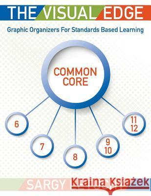 The Visual Edge: Graphic Organizers for Standards Based Learning Sargy Letuchy 9780998372204