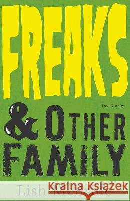 Freaks & Other Family: Two Stories Lish McBride 9780998403205