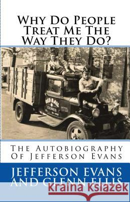 Why Do People Treat Me The Way They Do? Jefferson Evans Glenn Ellis 9780998404004