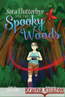 Sara Flutterbye and the Spooky Woods John Hallis Natalie Krug 9780998471808