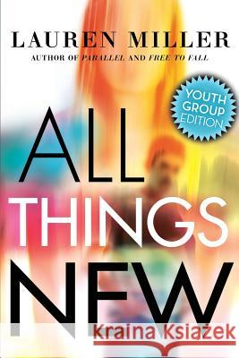 All Things New: Youth Group Edition Lauren Miller 9780998511139