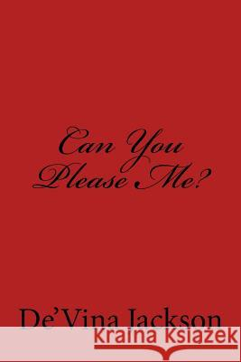 Can You Please Me?: Can You Please Me? De'vina Jackson 9780998581309