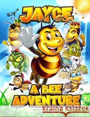 Jayce: A Bee Adventure Calvin Reynolds Calvin Reynolds 9780998663012