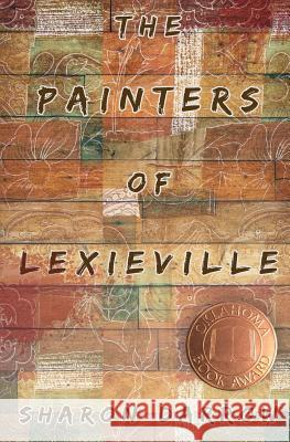 The Painters of Lexieville Sharon Darrow 9780998687810