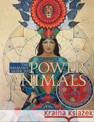 The Shaman's Guide to Power Animals Lori Morrison   9780998737898