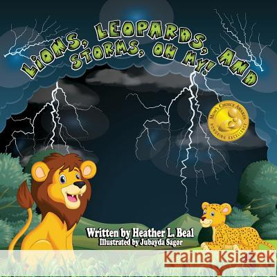 Lions, Leopards, and Storms, Oh My!: A Thunderstorm Safety Book Heather L. Beal 9780998791265