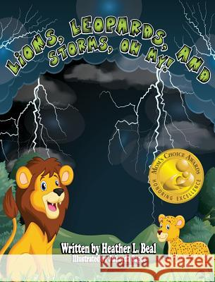 Lions, Leopards, and Storms, Oh My!: A Thunderstorm Safety Book Heather L. Beal 9780998791272