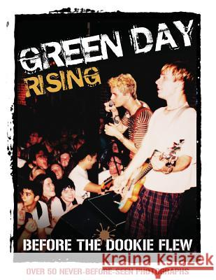 Green Day Rising: Before the Dookie Flew Michael Sharon Tim Kenneally 9780998821719