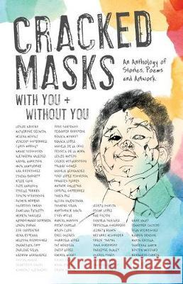 Cracked Masks: With You and Without You Amy Friedman Dennis Danziger Alison Longman 9780998838274
