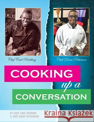 Cooking Up a Conversation: World Renowned and Trending Carl Redding Dana Campbell 9780999075555