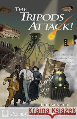 The Tripods Attack!: The Young Chesterton Chronicles Book 1 John McNichol 9780999170601