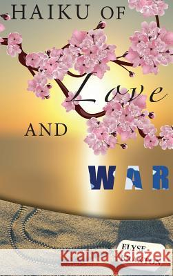 Haiku of Love and War: : Oif Perspectives from a Woman's Heart Elyse Braxton 9780999218235