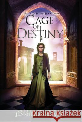 Cage of Destiny: Reign of Secrets, Book 3 Jennifer Anne Davis 9780999239506