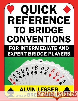 Quick Reference to Bridge Conventions: For Intermediate and Expert Bridge Players Alvin L. Lesser Manley Brent 9780999322994