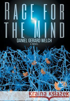 Race for the Mind Daniel G. Welch 9780999381120