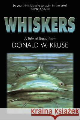 Whiskers Donald W. Kruse Craig Howarth 9780999457146