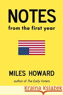 Notes from the First Year Miles Howard 9780999541814
