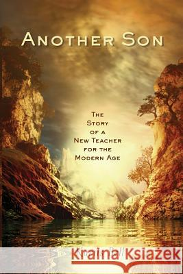 Another Son: The Story of a New Teacher for the Modern Age Kurtis A. Bell 9780999582305