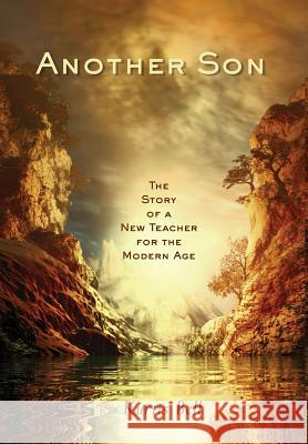Another Son: The Story of a New Teacher for the Modern Age Kurtis A. Bell 9780999582312