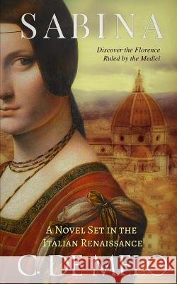 Sabina: A Novel Set in the Italian Renaissance C. d 9780999787809