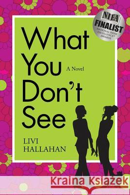 What You Don't See Livi Hallahan 9780999827000