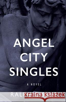 Angel City Singles Ralph Cissne 9780999853702