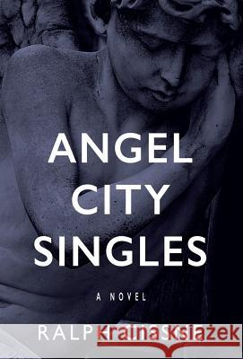 Angel City Singles Ralph Cissne 9780999853719