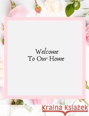 Welcome to Our Home: Open House Sign In Record Book - Message for visitors - Home Warming Parties - Birthday - Events and Special Occasions Jason Soft 9781070136356