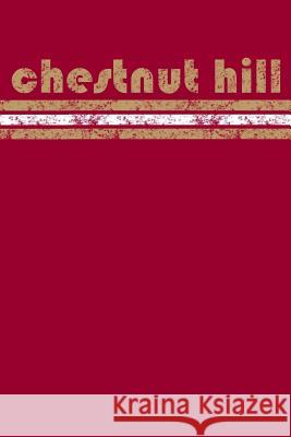 Chestnut Hill: Massachusetts Notebook Journal Planner Retro Vintage Weathered 90 Pages Darryl Danielson 9781070198415