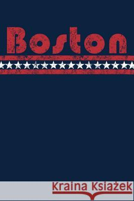 Boston: Massachusetts Notebook Journal Planner Star Retro Vintage Weathered 90 Pages Darryl Danielson 9781070200033