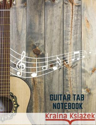 Guitar Tab Notebook: Blank Sheet Music For Guitar, Large 8.5X11 Inches, 6 Blank Chord Diagrams Boxes Six 6-Line Staves Tida Notebooks 9781070211671