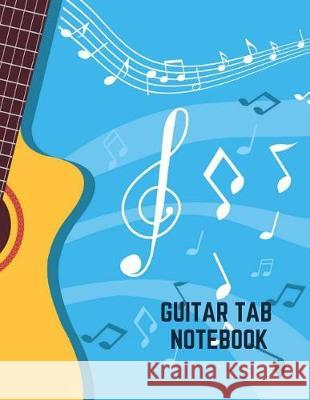 Guitar Tab Notebook: Blank Sheet Music For Guitar, Large 8.5X11 Inches, 6 Blank Chord Diagrams Boxes Six 6-Line Staves Tida Notebooks 9781070213934