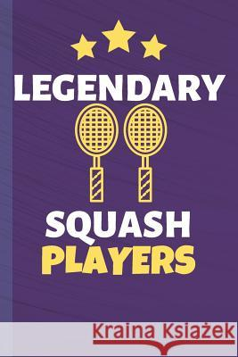 Legendary Squash Players: Squash Journal & Sport Coaching Notebook Motivation Quotes - Practice Training Diary To Write In (110 Lined Pages, 6 x Awesome Press 9781070236513