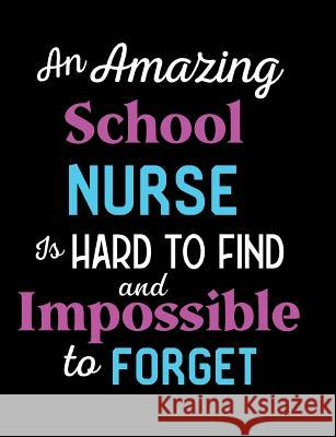 An Amazing School Nurse Is Hard To Find And Impossible To Forget Fruitflypie Books 9781070321011