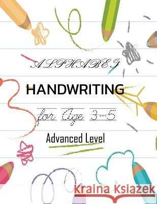 ALPHABET Handwriting Age 3-5 Advanced Level Jewel Sharp 9781070453637