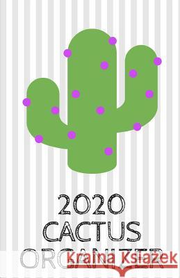 2020 Cactus Organizer: Daily and hourly agenda for cactus lovers Quadernopoli Edizioni 9781070487694