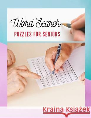 Word Search Puzzles For Seniors: Activities Word Search Books, Word Find Intelligent Word Search (Brain Games for Adults) Thmothi K. Sandyke 9781070722054