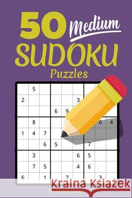 50 Medium Sudoku Puzzles: Fun travel size Sudoku puzzles to take with you everywhere, great for road trips Pencil Junky 9781070802213
